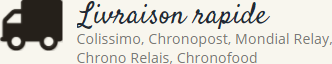 Livraison rapide - Colissimo, Chronopost, Mondial Relay, Chrono Relais, Chronofood
