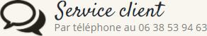 Service client Téléphone : 06 38 53 94 63